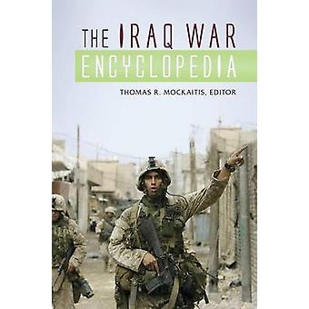 The Iraq War Encyclopedia by Mockaitis & Thomas