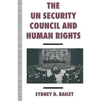 The UN Security Council and Human Rights by Bailey & Sydney