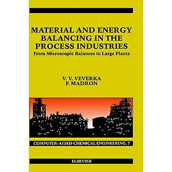 Material och energi balansering i processindustrin från mikroskopiska saldon till stora anläggningar av Veverka & Vladimir