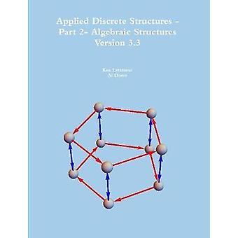 Tillämpade Diskreta strukturer del 2 Algebraiska strukturer av Levasseur & Ken