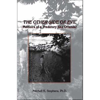 Die andere Seite des bösen Erinnerungen der räuberische Sexualstraftäter von Stephens & Mitchell K.