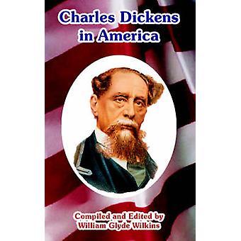 Charles Dickens en Amérique par Wilkins & William & Glyde