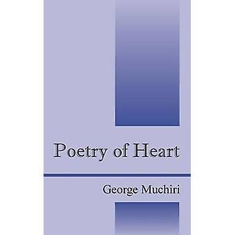 Poetry of Heart by Muchiri & George