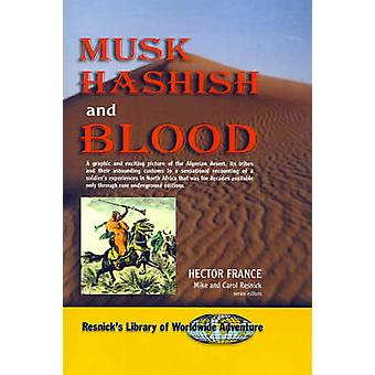 Musk Hashish and Blood by France & Hector
