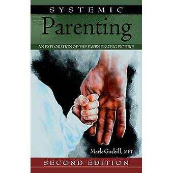 Systemic Parenting by Gaskill MFT & Mark