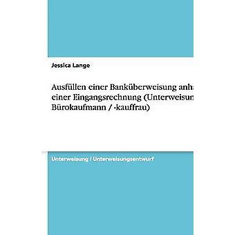 Ausfllen Einer Bankberweisung Anhand Einer Eingangsrechnung Unterweisung Brokaufmann Kauffrau durch Lange & Jessica