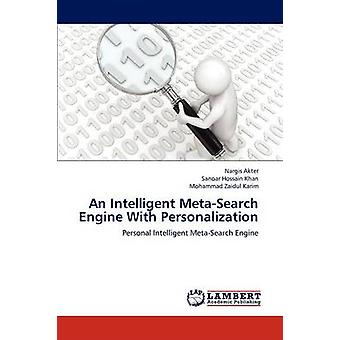 An Intelligent MetaSearch Engine with Personalization by Akter & Nargis