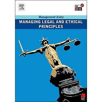 Managing Legal and Ethical Principles by Elearn - 9780080557410 Book