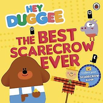 Hey Duggee - the Best Scarecrow Ever - 9780241201633 Book