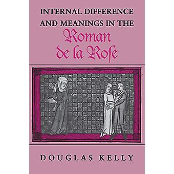 """Internal Difference and Meanings in the """"""""Roman de la Rose"""