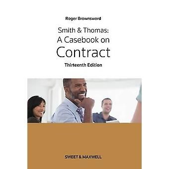 Smith & Thomas - A Casebook on Contract by Professor Roger Brownsword