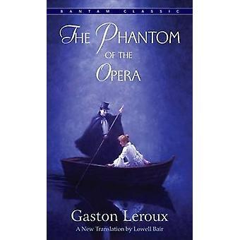 The Phantom of the Opera by Gaston Leroux - Lowell Bair - 97805532137