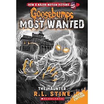 The Haunter (Goosebumps Most Wanted Special Edition #4) by R L Stine