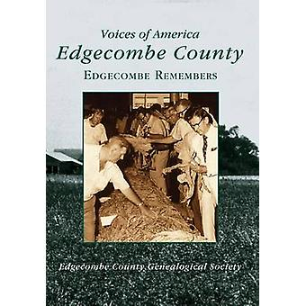 Edgecombe County - - Edgecombe Remembers by Edgecomb County Geneologica