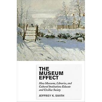 The Museum Effect - How Museums - Libraries - and Cultural Institution