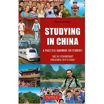 Studying in China - A Practical Handbook for Students by Patrick McAlo