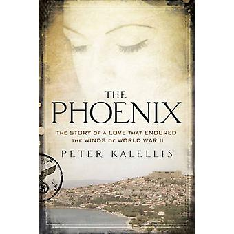 The Phoenix - The Story of a Love That Endured the Winds of World War