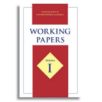 Working Papers - v. 1 by Peter G Peterson Institute for International