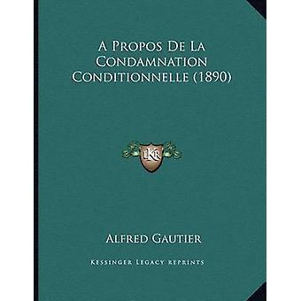 A Propos de La Condamnation Conditionnelle (1890) by Alfred Gautier -
