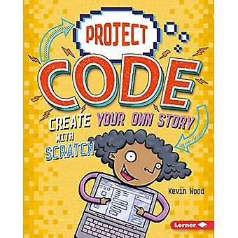 Create Your Own Story with Scratch by Kevin Wood - 9781541524385 Book