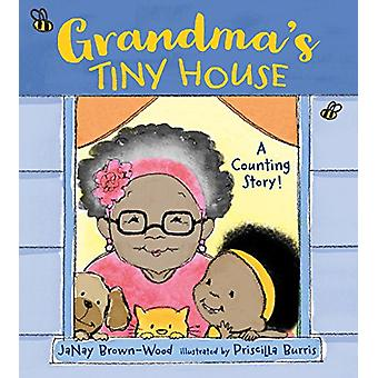 Grandma's Tiny House by Janay Brown-Wood - 9781580897129 Book