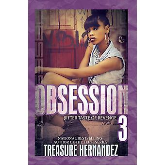 Obsession 3 - Bitter Taste of Revenge by Treasure Hernandez - 97816228