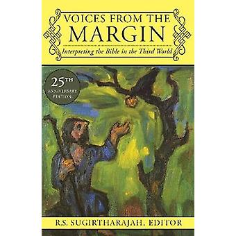 Voices from the Margin - Interpreting the Bible in the Third World by