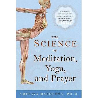 The Science of Meditation - Yoga - and Prayer by Amitava DasGupta - 9
