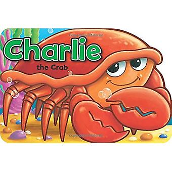 Charlie the Crab by Xanna Eve Chown - 9781782701194 Book