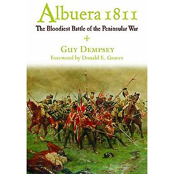 Albuera 1811 - The Bloodiest Battle of by Guy C. Dempsey - 97818483262