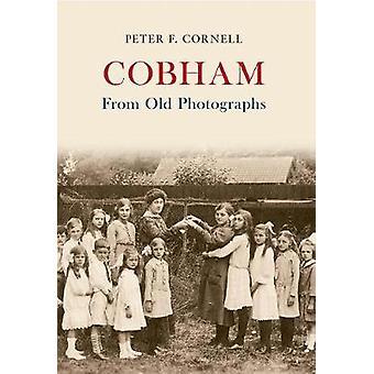 Cobham aus alten Fotografien von Peter F. Cornell - 9781445619248 Buch