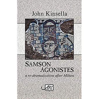 Samson Agonistes: a re-dramatisation after Milton