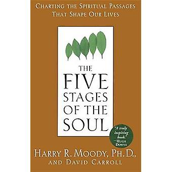 Five Stages of the Soul by Harry R. Moody - 9780385486774 Book