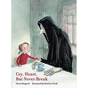 Cry Heart, But Never Break