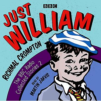 Just William A Second BBC Radio Collection by Richmal Crompton