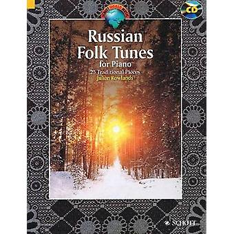 Russian Folk Tunes for Piano  25 Traditional Pieces by Edited by Julian Rowlands