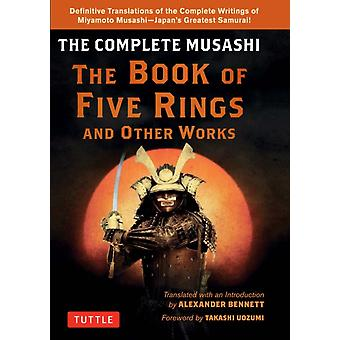 Complete Musashi The Book of Five Rings and Other Works by Miyamoto Musashi