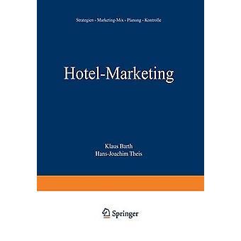 HotelMarketing  Strategien  MarketingMix  Planung  Kontrolle by Barth & Klaus