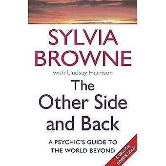 Den andra sidan och tillbaka: en Psykisks Guide till vår värld och Beyond