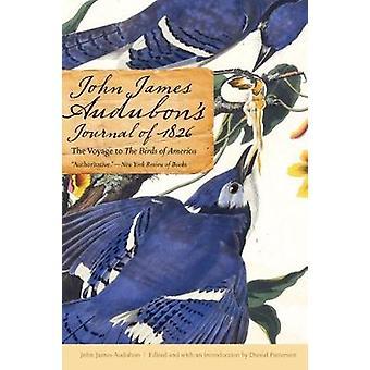 John James Audubons Journal of 1826 The Voyage to the Birds of America by Audubon & John James