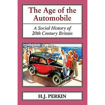 The Age of the Automobile A Social History of 20th Century Britain by PERKIN & H J