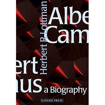 Albert Camus - a Biography - A Biography by Herbert R. Lottman - 978392