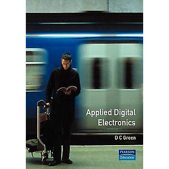 Applied Digital Electronics New Edition of Digital Electronic Technology by Green