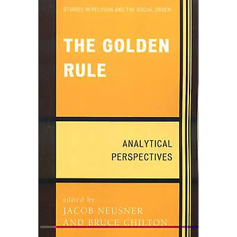 The Golden Rule Analytical Perspectives by Neusner & Jacob