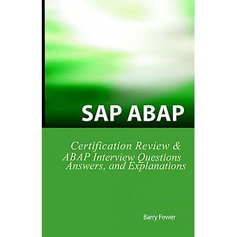 SAP ABAP Certification Review SAP ABAP Interview Questions Answers and Explanations by Fewer & Barry