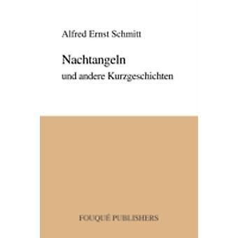 Nachtangeln Und Andere Kurzgeschichten by Schmitt & Alfred Ernst