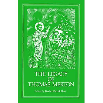 The Legacy of Thomas Merton by Hart & Patrick