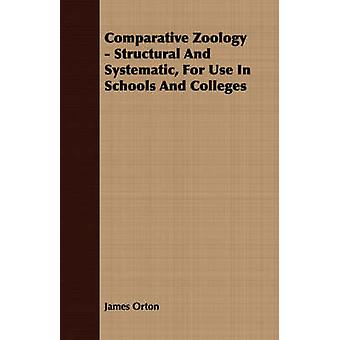 Comparative Zoology  Structural And Systematic For Use In Schools And Colleges by Orton & James
