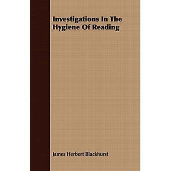 Investigations In The Hygiene Of Reading by Blackhurst & James Herbert