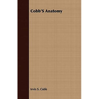 CobbS Anatomy by Cobb & Irvin S.